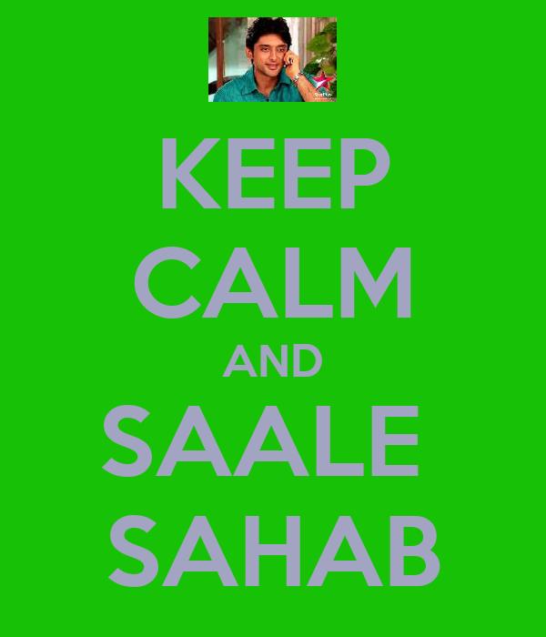 KEEP CALM AND SAALE  SAHAB