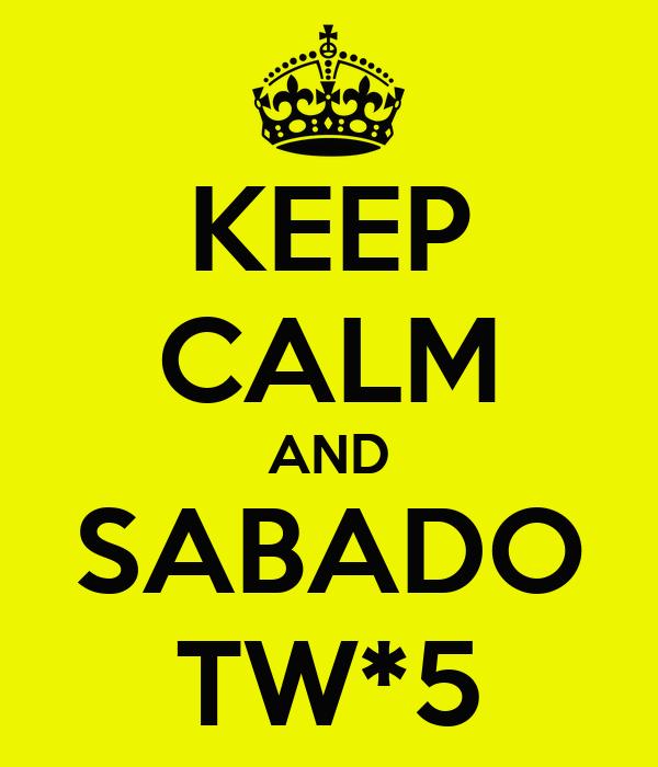 KEEP CALM AND SABADO TW*5