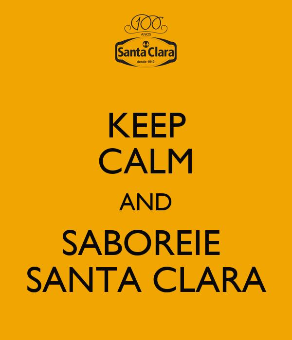 KEEP CALM AND SABOREIE  SANTA CLARA