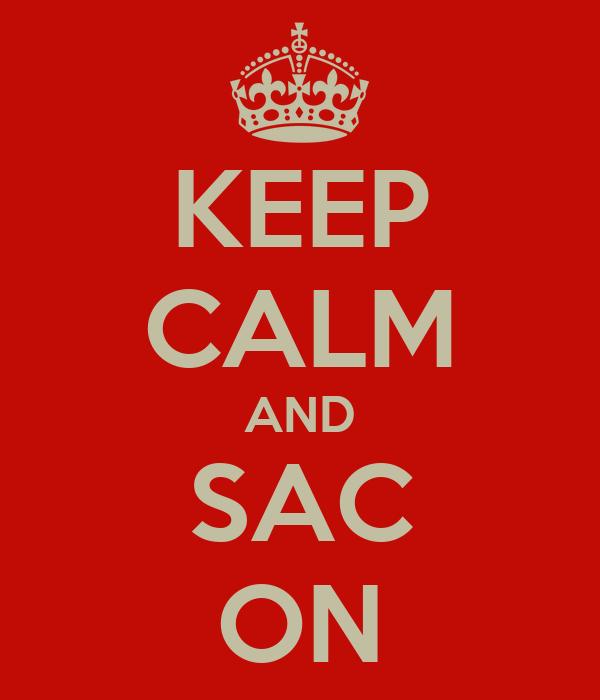 KEEP CALM AND SAC ON