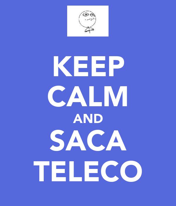 KEEP CALM AND SACA TELECO