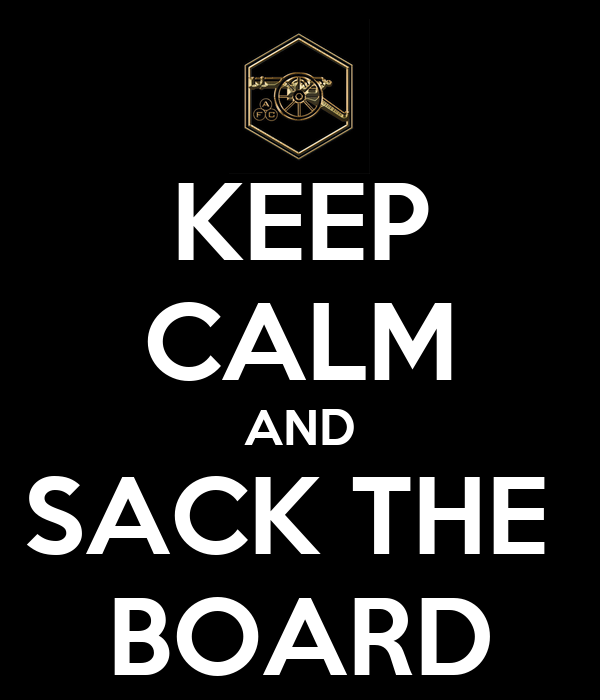 KEEP CALM AND SACK THE  BOARD