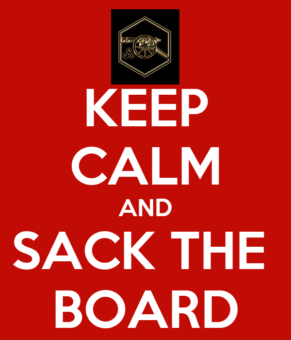 KEEP CALM AND SACK THE  BOARD