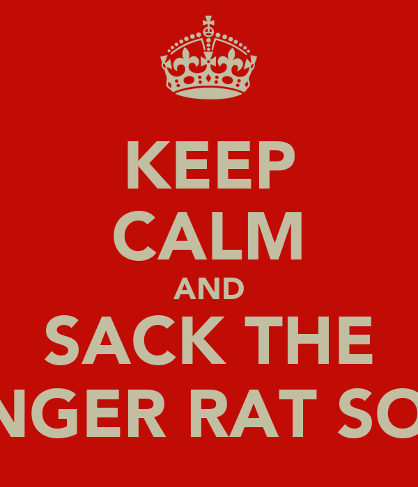 KEEP CALM AND SACK THE GINGER RAT SOTC