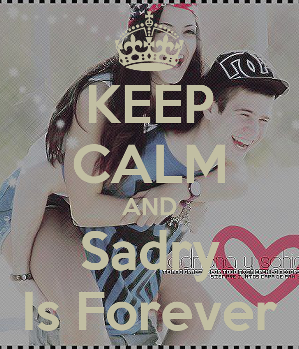 KEEP CALM AND Sadry Is Forever