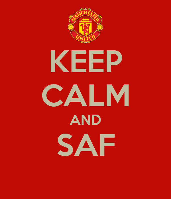 KEEP CALM AND SAF