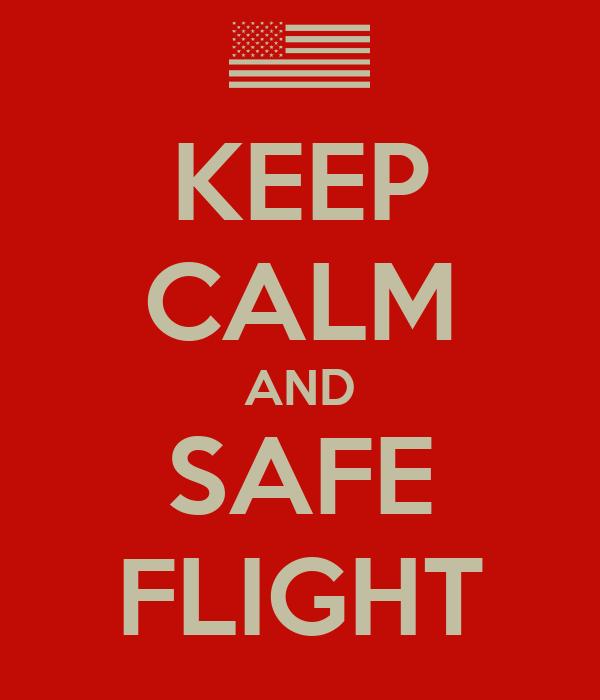 KEEP CALM AND SAFE FLIGHT