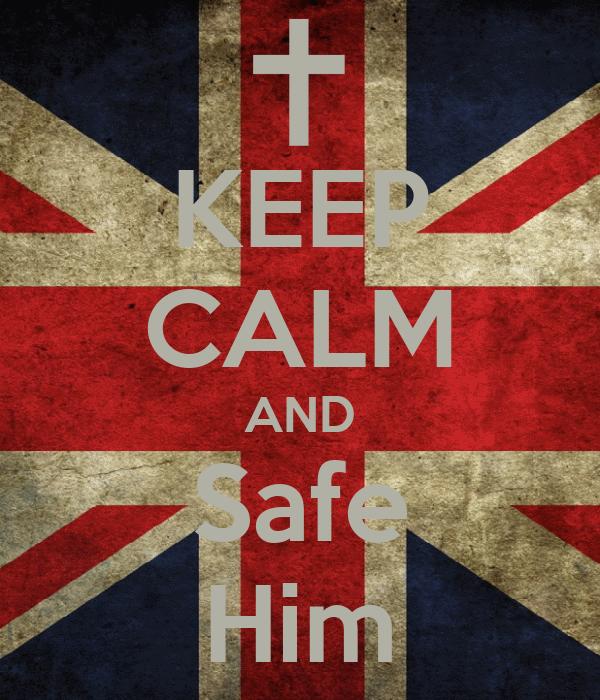 KEEP CALM AND Safe Him