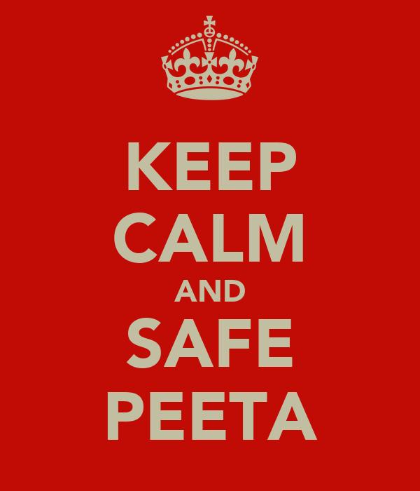 KEEP CALM AND SAFE PEETA