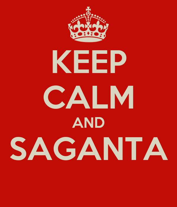 KEEP CALM AND SAGANTA
