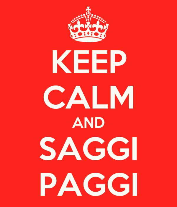 KEEP CALM AND SAGGI PAGGI