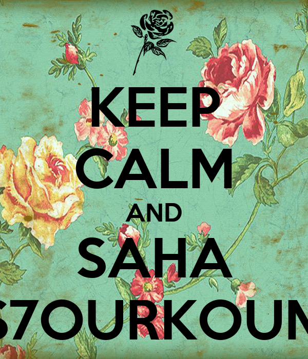 KEEP CALM AND SAHA S7OURKOUM