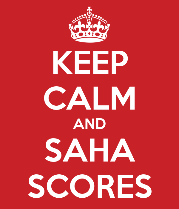KEEP CALM AND SAHA SCORES