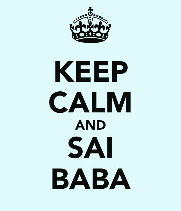 KEEP CALM AND SAI BABA