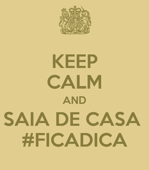 KEEP CALM AND SAIA DE CASA  #FICADICA