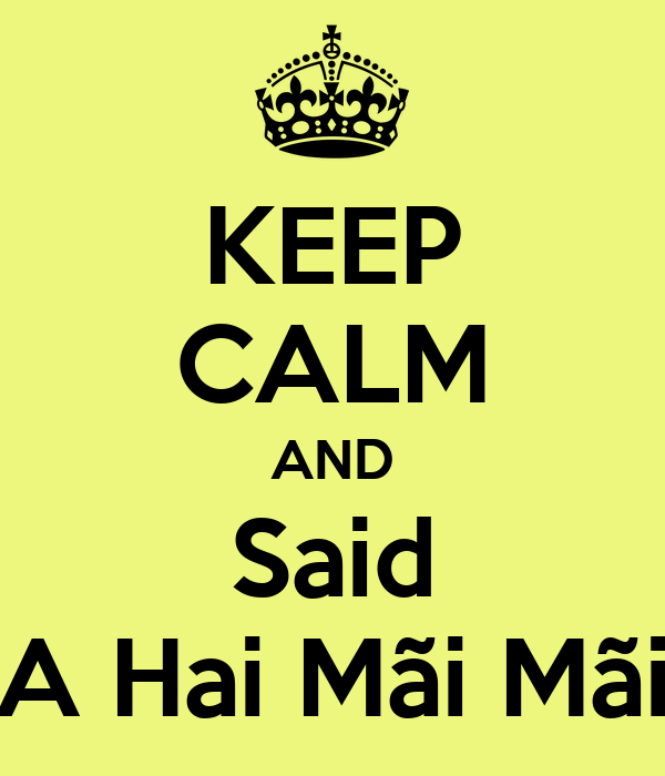 KEEP CALM AND Said A Hai Mãi Mãi