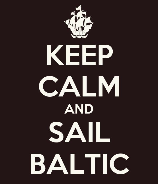 KEEP CALM AND SAIL BALTIC