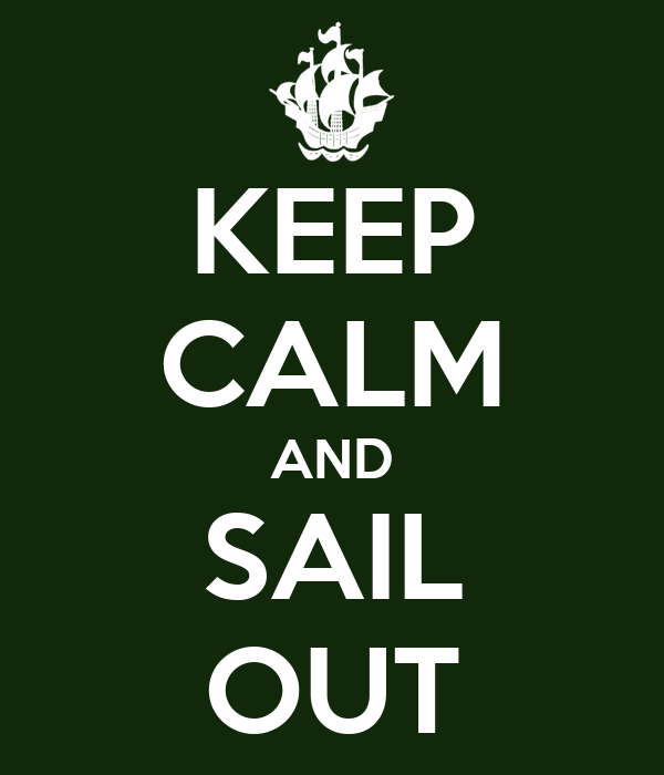KEEP CALM AND SAIL OUT