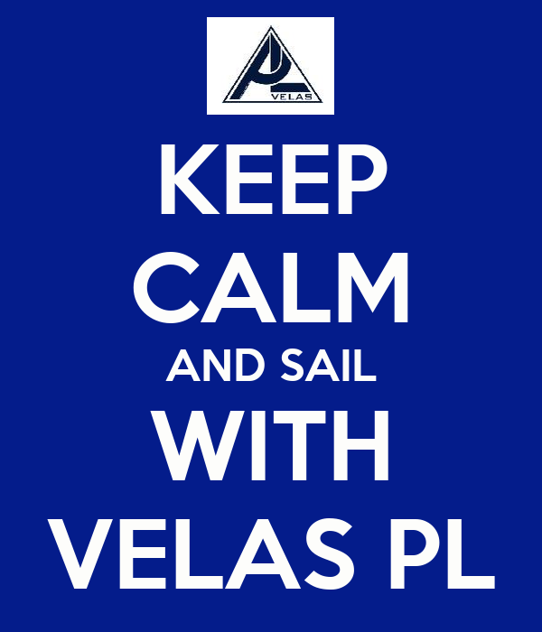 KEEP CALM AND SAIL WITH VELAS PL