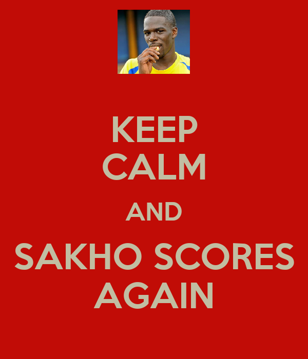 KEEP CALM AND SAKHO SCORES AGAIN