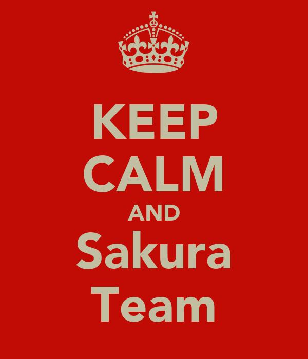 KEEP CALM AND Sakura Team