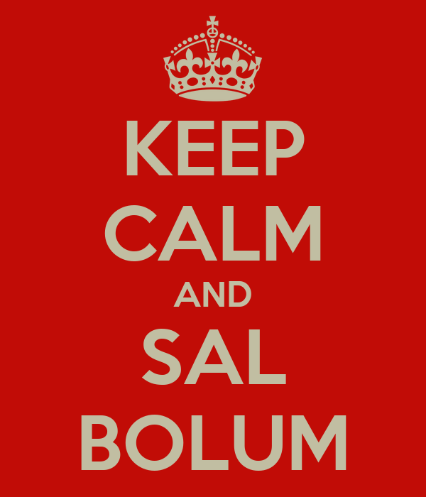 KEEP CALM AND SAL BOLUM