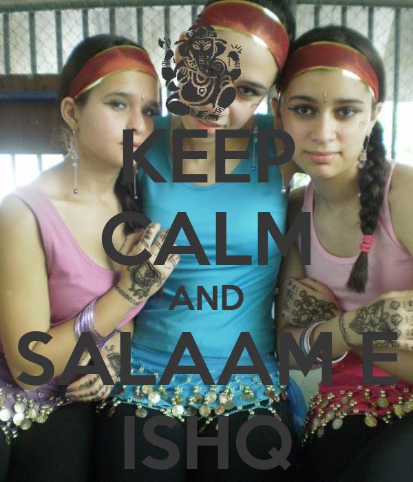 KEEP CALM AND SALAAM E ISHQ