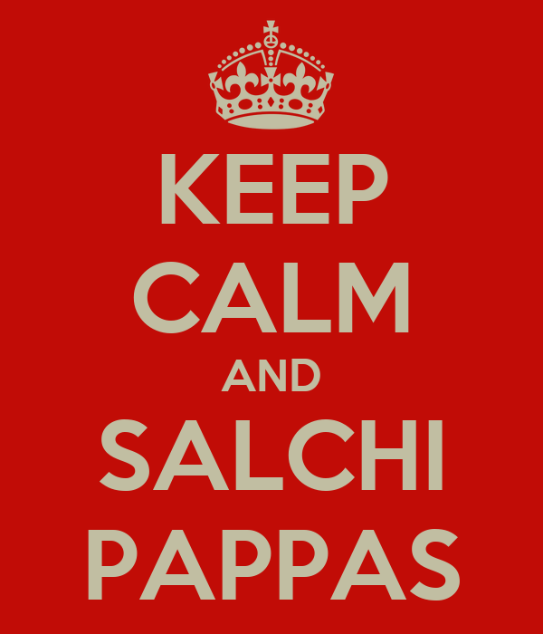KEEP CALM AND SALCHI PAPPAS