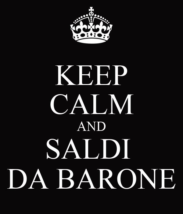 KEEP CALM AND SALDI  DA BARONE