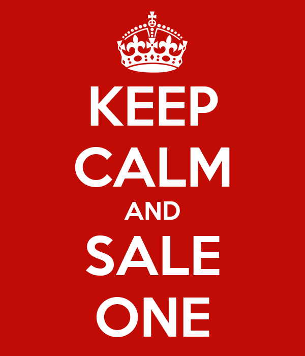 KEEP CALM AND SALE ONE