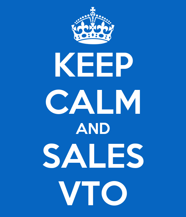 KEEP CALM AND SALES VTO