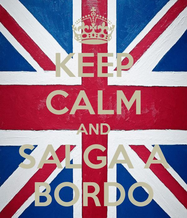KEEP CALM AND SALGA A BORDO