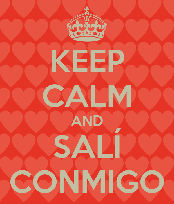 KEEP CALM AND SALÍ CONMIGO