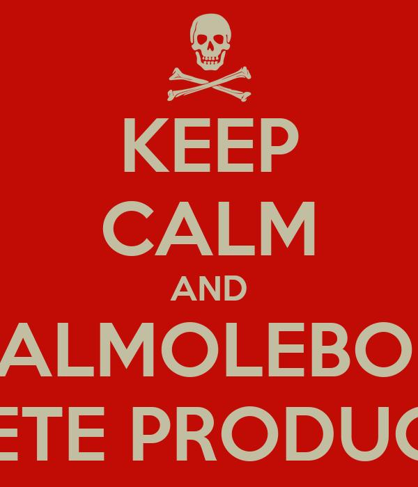 KEEP CALM AND SALMOLEBON MACHETE PRODUCTIONS