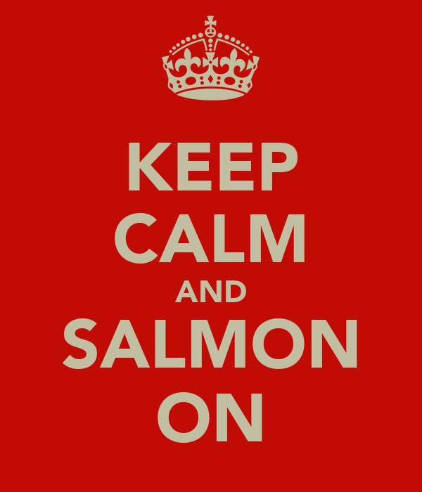 KEEP CALM AND SALMON ON