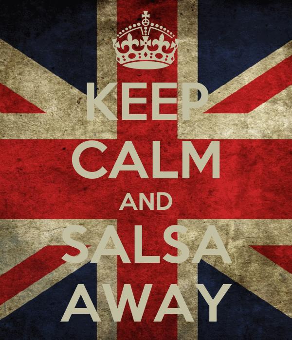 KEEP CALM AND SALSA AWAY