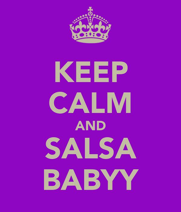 KEEP CALM AND SALSA BABYY