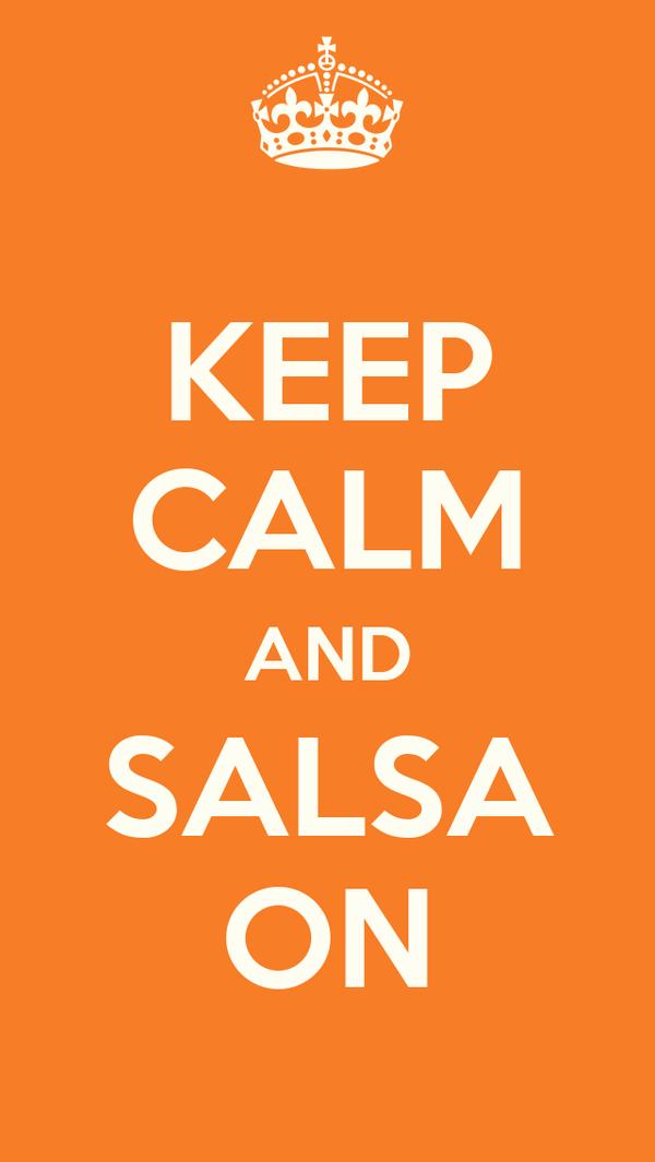 KEEP CALM AND SALSA ON