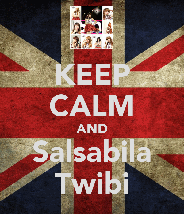 KEEP CALM AND Salsabila Twibi