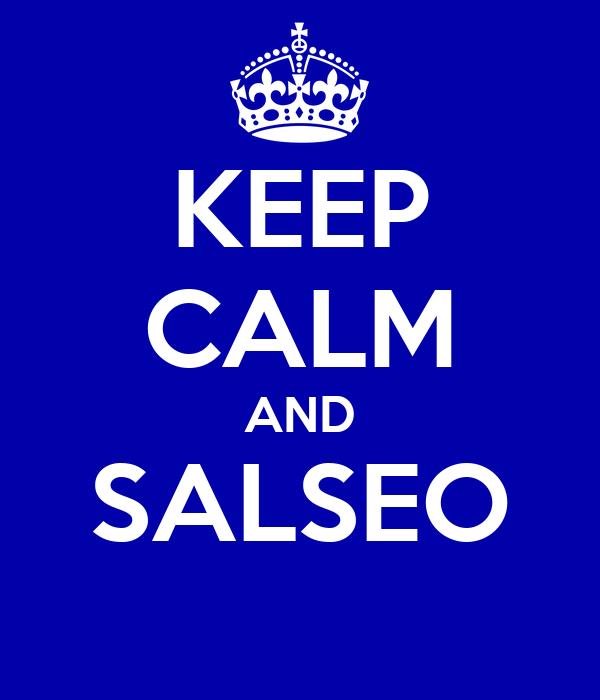 KEEP CALM AND SALSEO