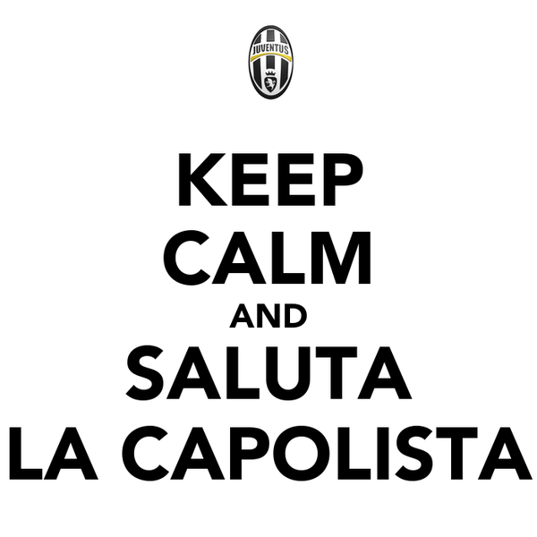 KEEP CALM AND SALUTA LA CAPOLISTA