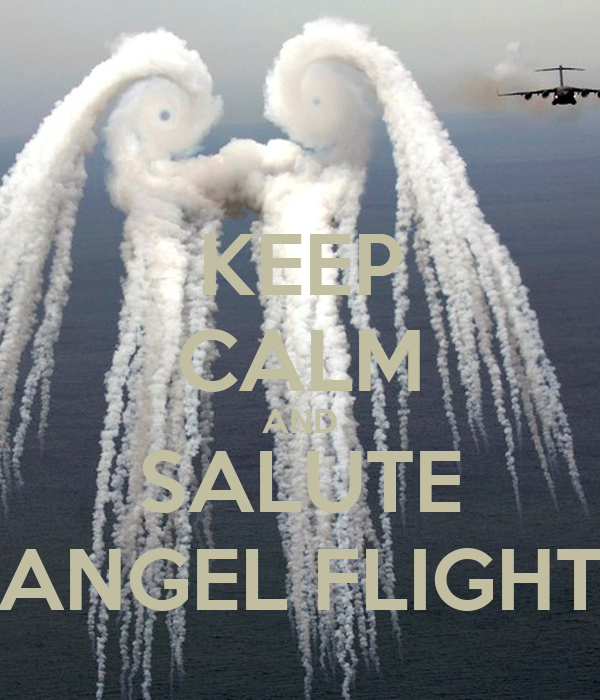 KEEP CALM AND SALUTE ANGEL FLIGHT