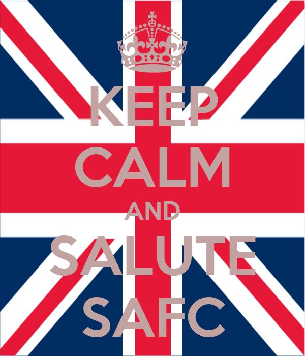 KEEP CALM AND SALUTE SAFC