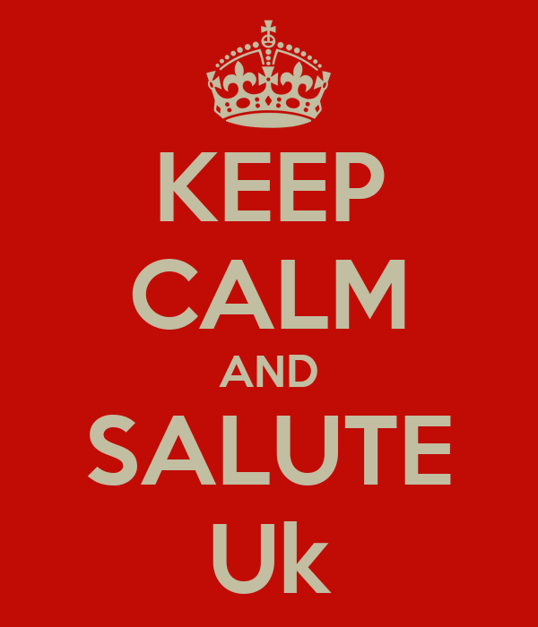 KEEP CALM AND SALUTE Uk