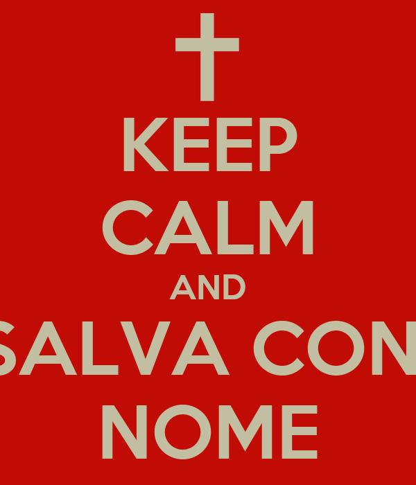 KEEP CALM AND SALVA CON  NOME