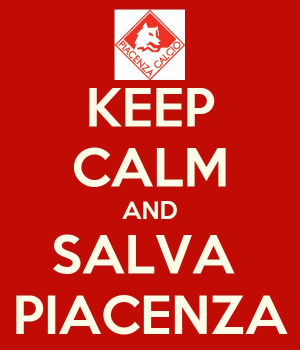 KEEP CALM AND SALVA  PIACENZA