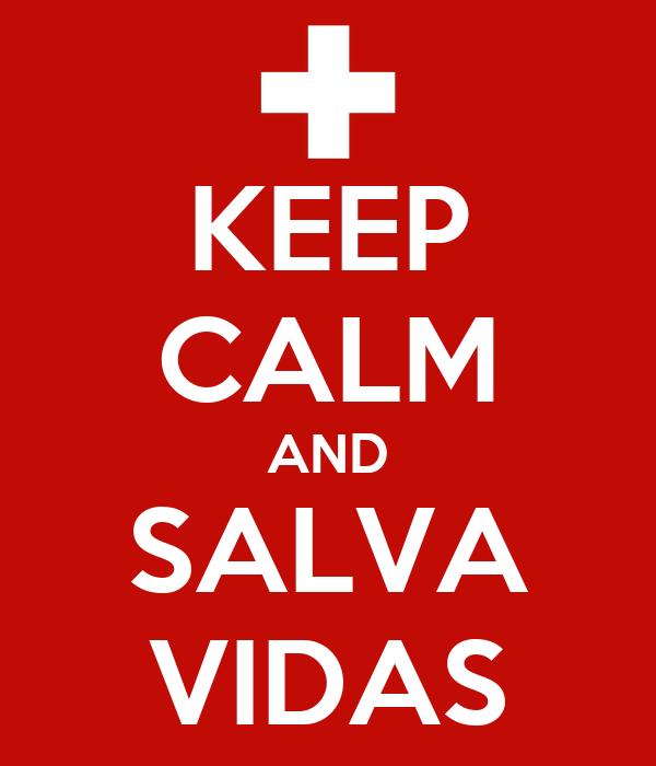 KEEP CALM AND SALVA VIDAS