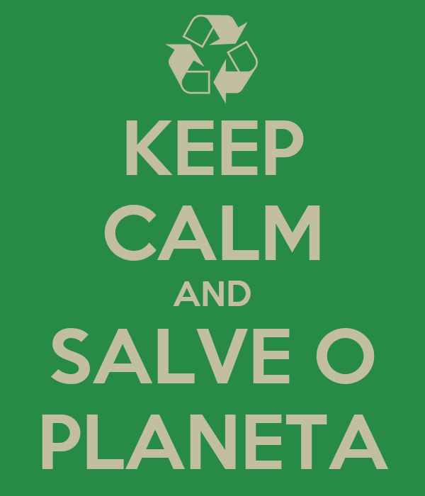 KEEP CALM AND SALVE O PLANETA