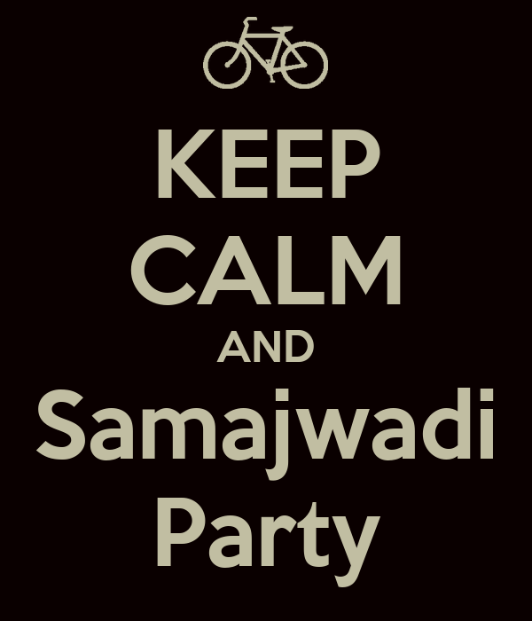 KEEP CALM AND Samajwadi Party