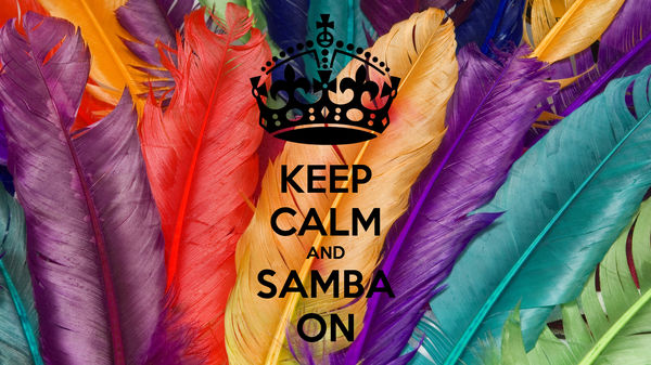 KEEP CALM AND SAMBA ON